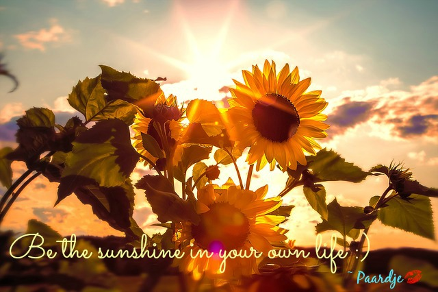 be the sunshine in your own life
